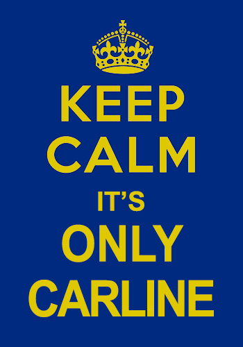 Keep calm it's only carline