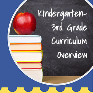K to 3rd Curriculum Overview
